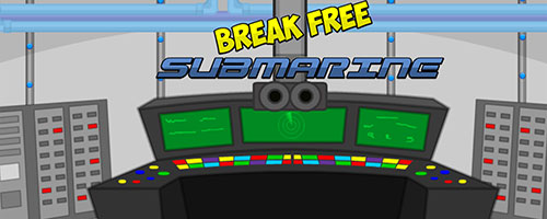 Break Free Submarine